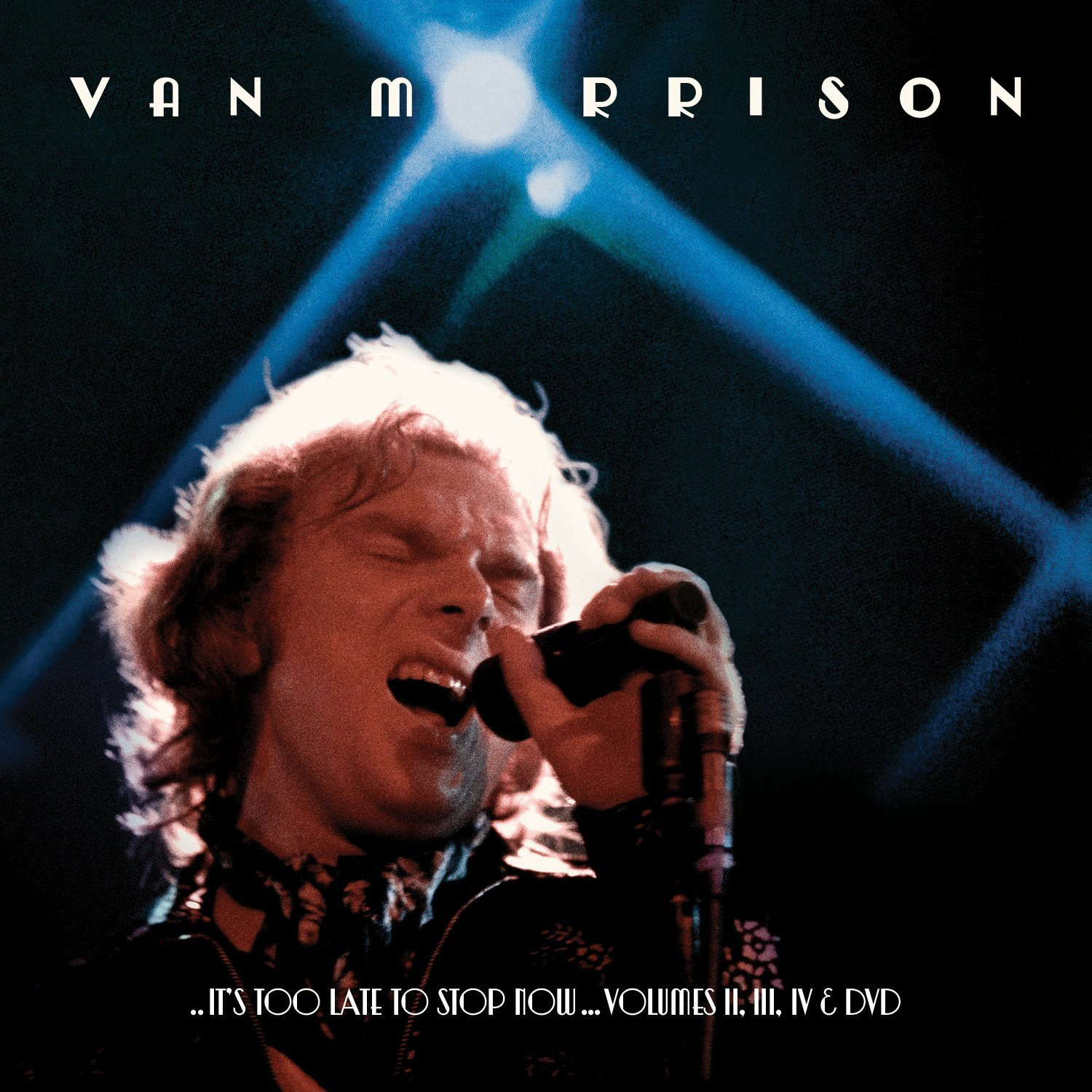 Van-Morrison-Its-Too-Late-to-Stop-Now-Volumes-II